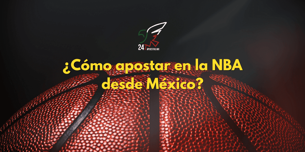 ¿Cómo apostar en la NBA desde México?