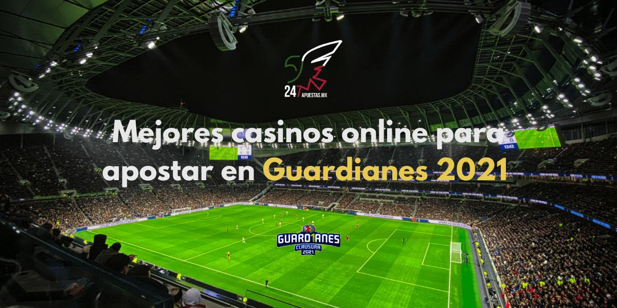Los mejores casinos online para apostar en guardianes 2021 en México