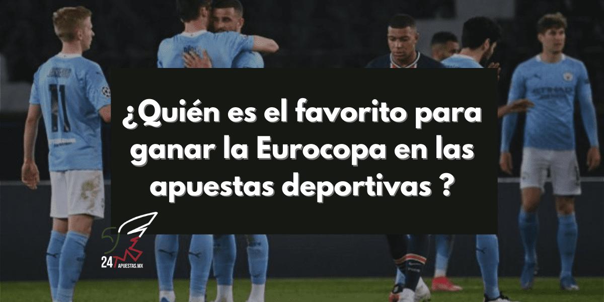 ¿Quién es el favorito para ganar la Eurocopa en apuestas deportivas?