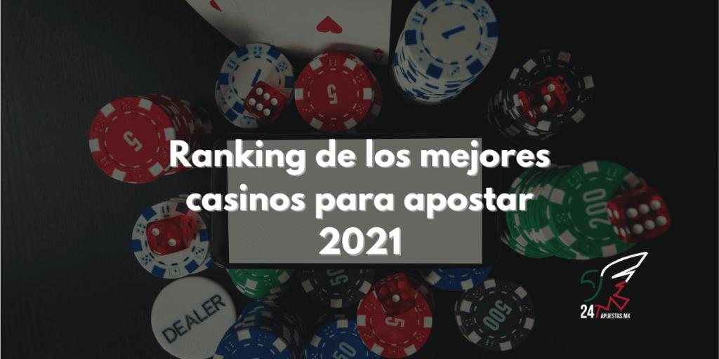 Ranking de los mejores casinos para apostar 2021