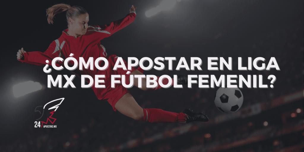 ¿Cómo apostar en la Liga MX de fútbol femenil?