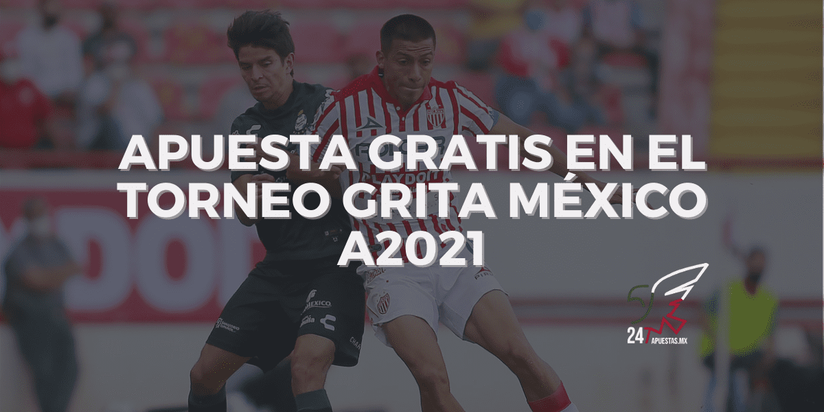 Apuesta Gratis en el Torneo Grita México 2021