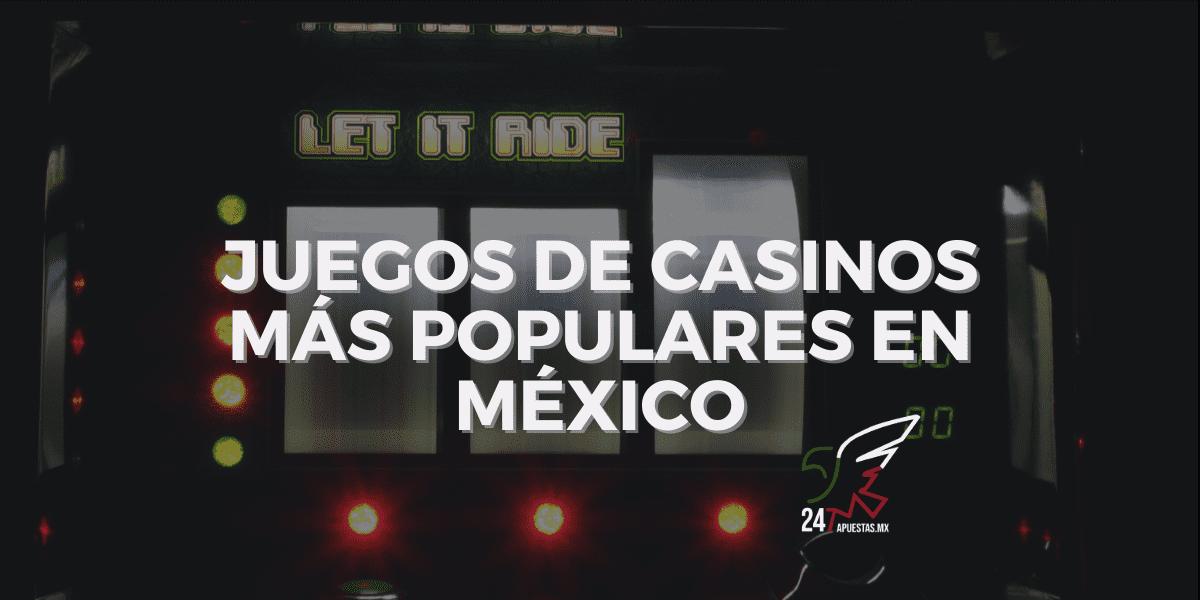 Juegos de casinos más populares en México