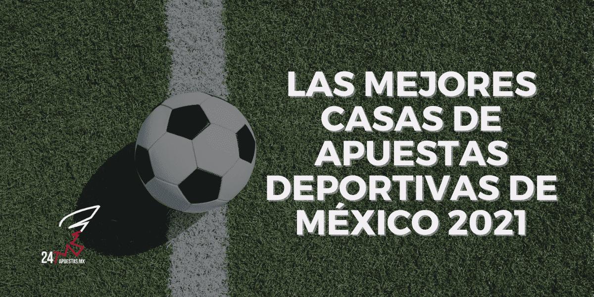 Las mejores casas de apuestas deportivas de México 2021