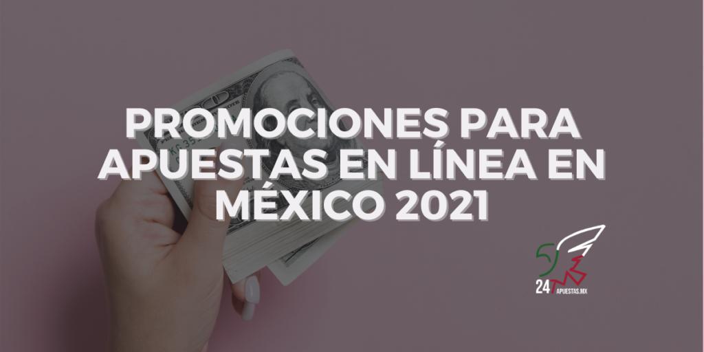 Promociones para Apuestas en Línea en México 2021