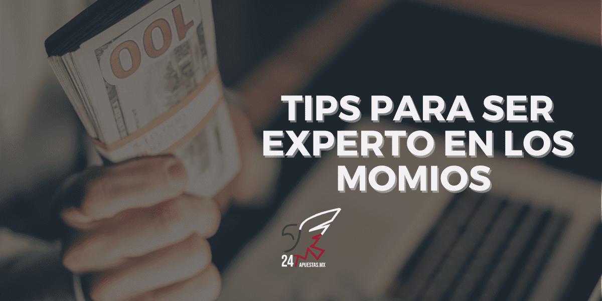 Tips para ser experto en los momios