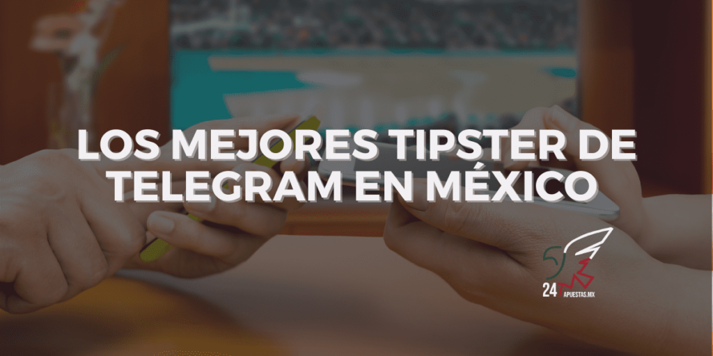 Los Mejores Tipster de Telegram en México