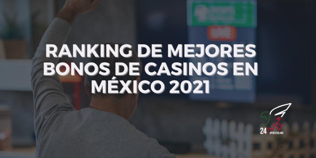 Ranking de mejores bonos de casinos en México 2021