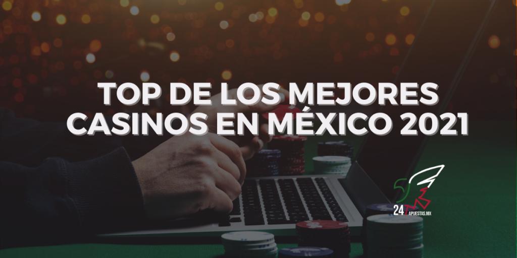 Top de los Mejores Casinos en México 2021