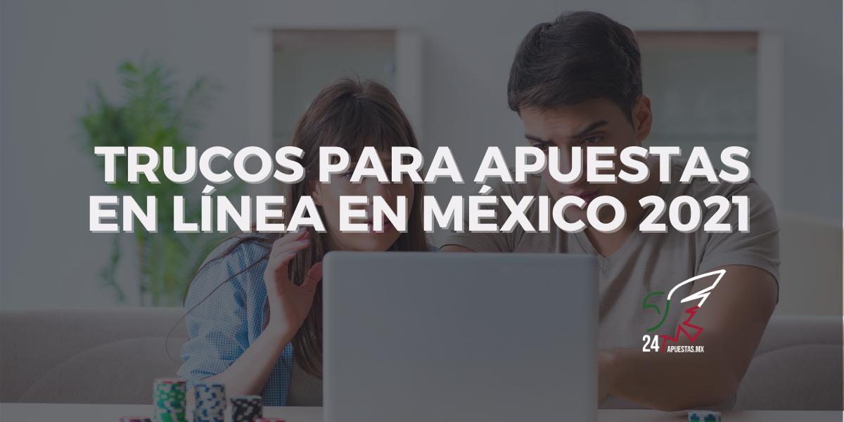 Trucos para Apuestas en Línea en México 2021